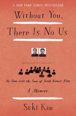 Image for Without You, There Is No Us: My Time with the Sons of North Korea's Elite