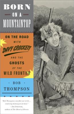 BORN ON A MOUNTAINTOP, BOB THOMPSON