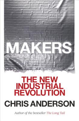 Image for MAKERS THE NEW INDUSTRIAL REVOLUTION