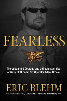 Image for Fearless: The Undaunted Courage and Ultimate Sacrifice of Navy SEAL Team SIX Operator Adam Brown