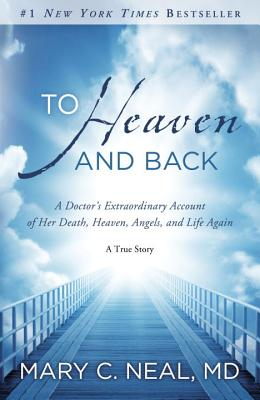 "Image for ""To Heaven and Back: A Doctor's Extraordinary Account of Her Death, Heaven, Angels, and Life Again:"""