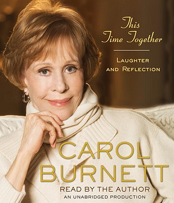 This Time Together: Laughter and Reflection (Audio CDs), Burnett, Carol