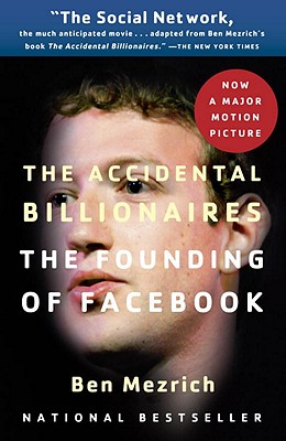 Image for The Accidental Billionaires: The Founding of Facebook: A Tale of Sex, Money, Genius and Betrayal