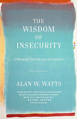 Image for The Wisdom of Insecurity: A Message for an Age of Anxiety