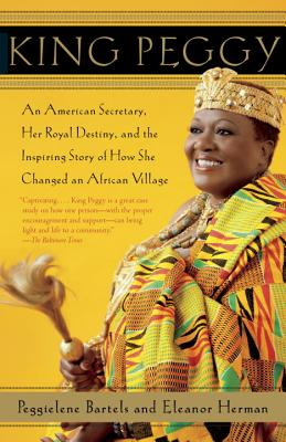 Image for King Peggy: An American Secretary, Her Royal Destiny, and the Inspiring Story of