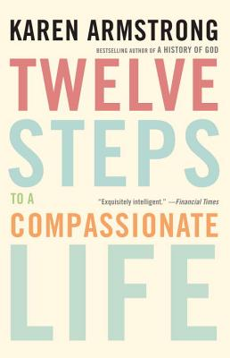 Image for Twelve Steps to a Compassionate Life