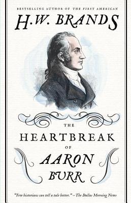 Image for Heartbreak of Aaron Burr (American Portraits)