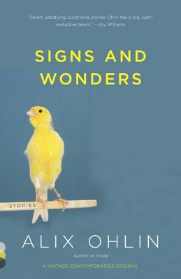 Signs and Wonders (Vintage Contemporaries Original), Alix Ohlin
