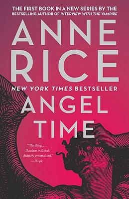 Angel Time (Songs of the Seraphim), Anne Rice
