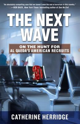 Image for The Next Wave: On the Hunt for Al Qaeda's American Recruits