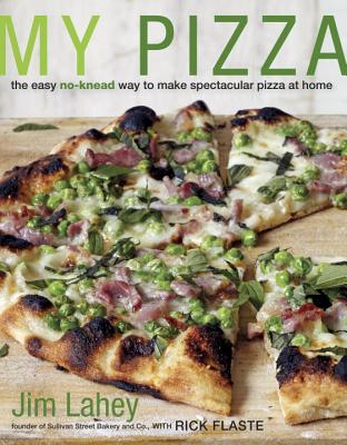 Image for My Pizza: The Easy No-Knead Way to Make Spectacular Pizza at Home: A Cookbook