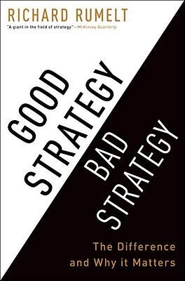 Image for Good Strategy Bad Strategy: The Difference and Why It Matters