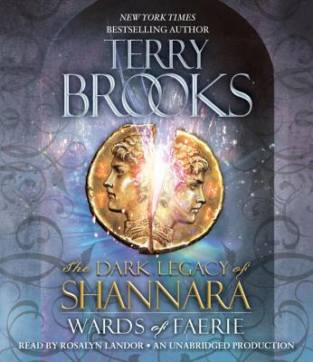 "Wards of Faerie: The Dark Legacy of Shannara, ""Brooks, Terry"""