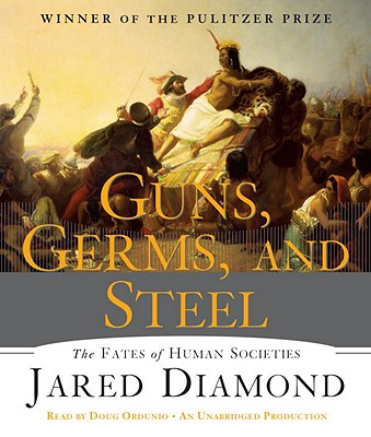 Guns, Germs and Steel: The Fate of Human Societies, Diamond, Jared
