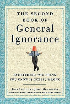 Image for Second Book of General Ignorance: Everything You Think You Know Is (Still) Wrong