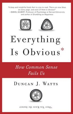 Image for Everything Is Obvious: How Common Sense Fails Us