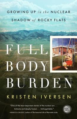 Image for Full Body Burden: Growing Up in the Nuclear Shadow of Rocky Flats