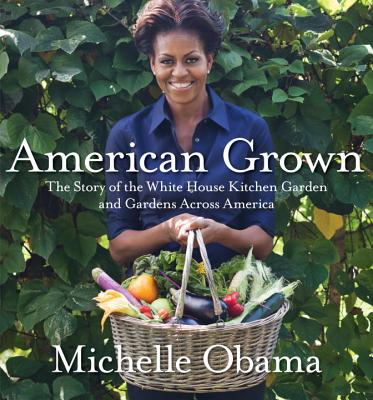 Image for American Grown: The Story of the White House Kitchen Garden and Gardens Across America