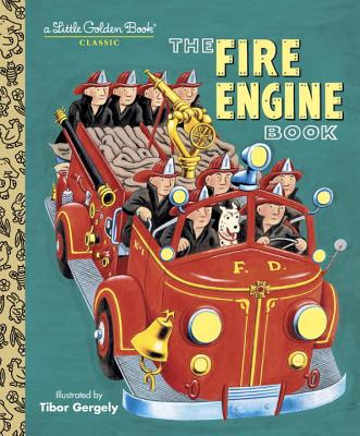 The Fire Engine Book (Little Golden Book), Tibor Gergely