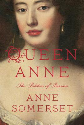 Queen Anne: The Politics of Passion, Somerset, Anne
