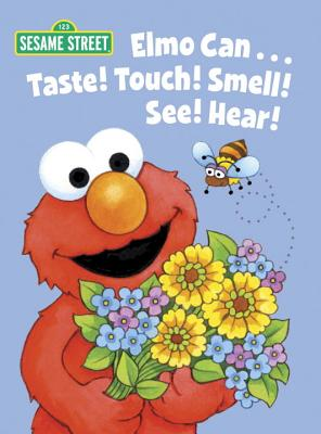 Image for Elmo Can... Taste! Touch! Smell! See! Hear! (Sesame Street) (Big Bird's Favorites Board Books)