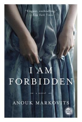 I Am Forbidden: A Novel, Markovits, Anouk