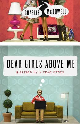 Image for Dear Girls Above Me: Inspired by a True Story
