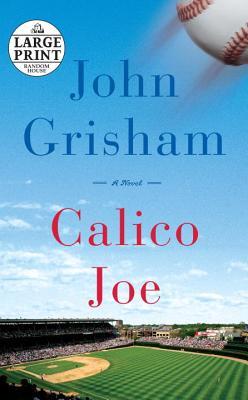 """Calico Joe (Random House Large Print), """"Grisham, John"""""""
