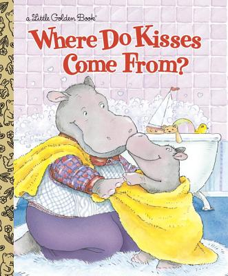 Image for Where Do Kisses Come From?