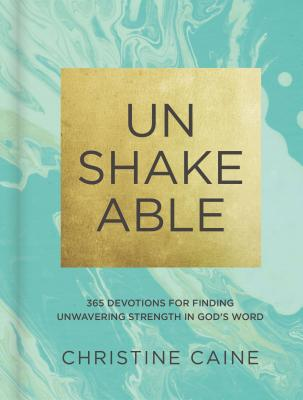 Image for Unshakeable: 365 Devotions for Finding Unwavering Strength in God's Word