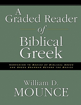 A Graded Reader of Biblical Greek, William D. Mounce
