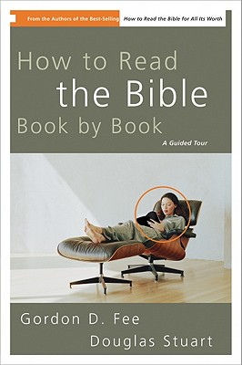 How to Read the Bible Book by Book : A Guided Tour, GORDON D. FEE, DOUGLAS STUART