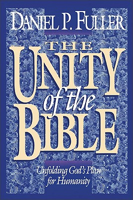 Image for The Unity of the Bible: Unfolding God's Plan for Humanity