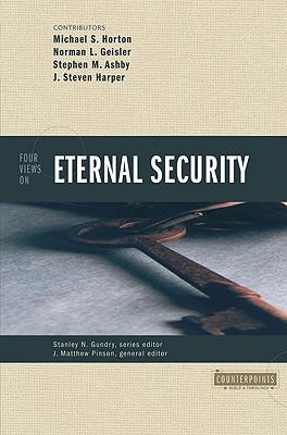 Four Views on Eternal Security, J. MATTHEW PINSON, STANLEY N. GUNDRY