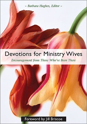 Image for Devotions For Ministry Wives: Encouragement From Those Who've Been There