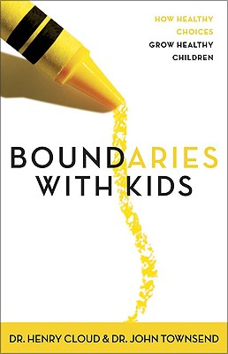 Image for Boundaries with Kids: How Healthy Choices Grow Healthy Children