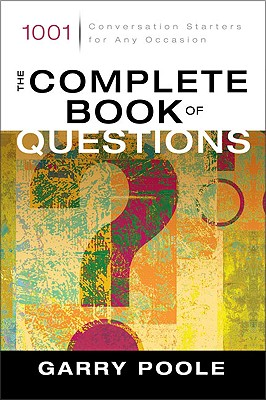 Image for The Complete Book of Questions: 1001 Conversation Starters for Any Occasion