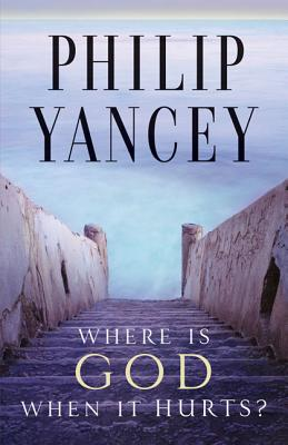 Where Is God When It Hurts?, Yancey, Philip