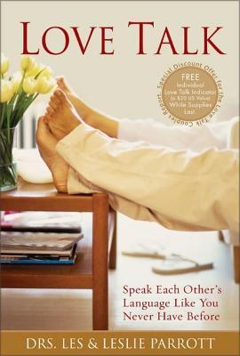 Love Talk: Speak Each Other's Language Like You Never Have Before, Les Parrott, Leslie Parrott