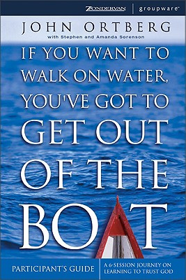 Image for If You Want to Walk on Water, You've Got to Get Out of the Boat - Participants Guide