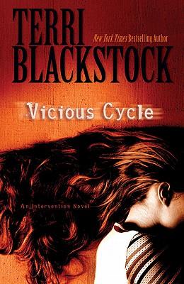 Vicious Cycle (Intervention, Book 2), Terri Blackstock
