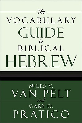 Vocabulary Guide to Biblical Hebrew, MILES V. VAN PELT, GARY DAVIS PRATICO