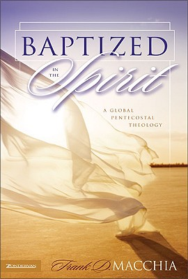 Image for Baptized in the Spirit: A Global Pentecostal Theology