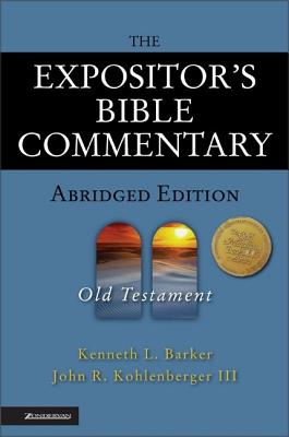 The Expositor's Bible Commentary Abridged Edition: Old Testament (Expositor's Bible Commentary), Barker, Kenneth L.; Kohlenberger III, John R.; Verbrugge, Verlyn [Editor]; Polcyn, Richard [Editor];
