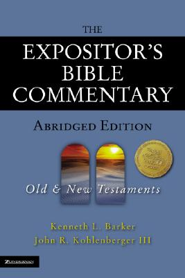 The Expositor's Bible Commentary - Abridged Edition: Two-Volume Set (Expositor's Bible Commentary, The), Kenneth L. Barker, John R. Kohlenberger III