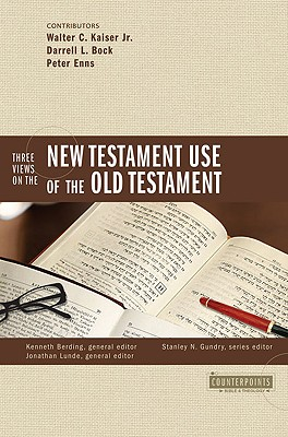 Image for Three Views on the New Testament Use of the Old Testament (Counterpoints: Bible and Theology)