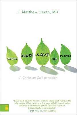Image for Serve God, Save the Planet: A Christian Call to Action