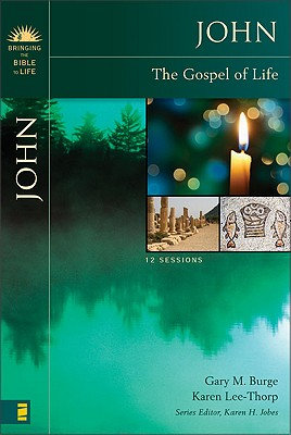 Image for John: The Gospel of Life (Bringing the Bible to Life)