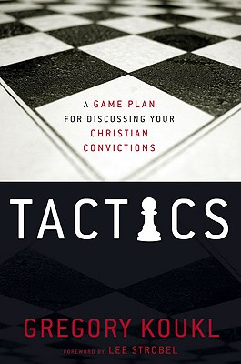 Image for Tactics: A Game Plan for Discussing Your Christian Convictions