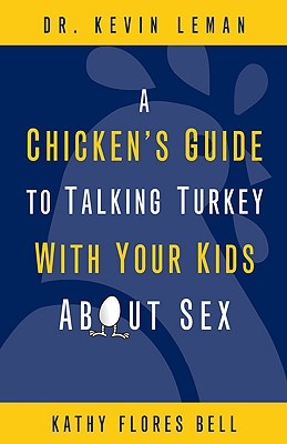 Image for A Chicken's Guide to Talking Turkey with Your Kids About Sex